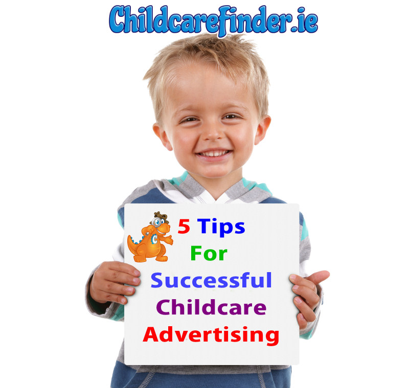 5 tips for successful childcare advertising - ChildcareFinder.ie
