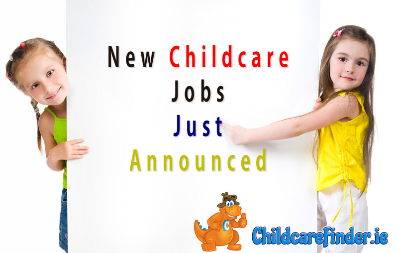 new childcare jobs announced this week - childcarefinder.ie